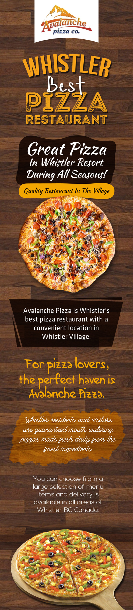 Get in touch with Avalanche Pizza to have great pizza every time, during any season. Here, we guarantee Whistler residents mouth-watering pizza that is made fresh daily from the finest ingredients.